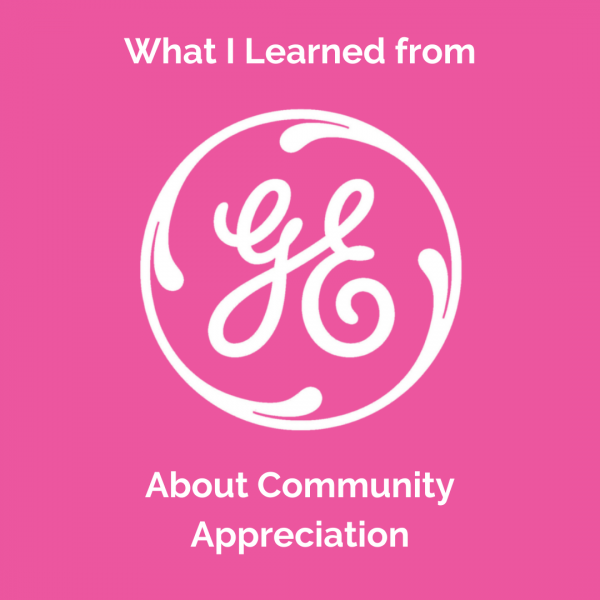 What I Learned from GE About Community Management and Appreciation