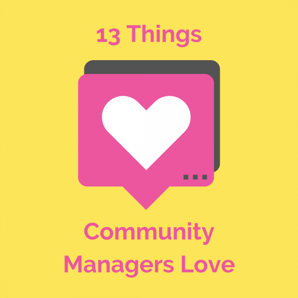 13 Things Community Managers Love