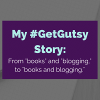 My #GetGutsy Story: Small Wins and Book Blogs