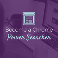 How to Become a Power Searcher: Using Chrome Custom Search Engines