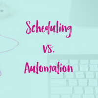Scheduling vs. Automation: Comparing the Best Ways to Streamline Your Systems