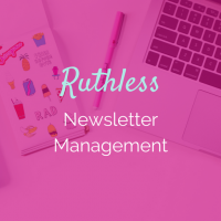 How to Be Ruthless With Your Newsletter Subscriptions