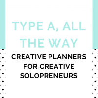2017 Planners for the Ultimate Type A Creative Solopreneur