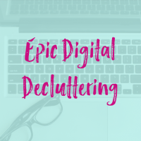 17 Steps to an Epic Digital Declutter