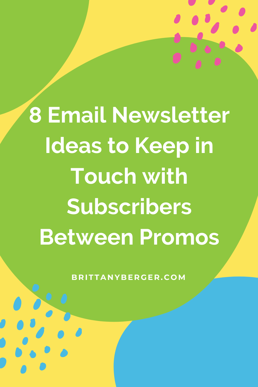 8 Email Newsletter Ideas to Keep in Touch with Subscribers Between Promos