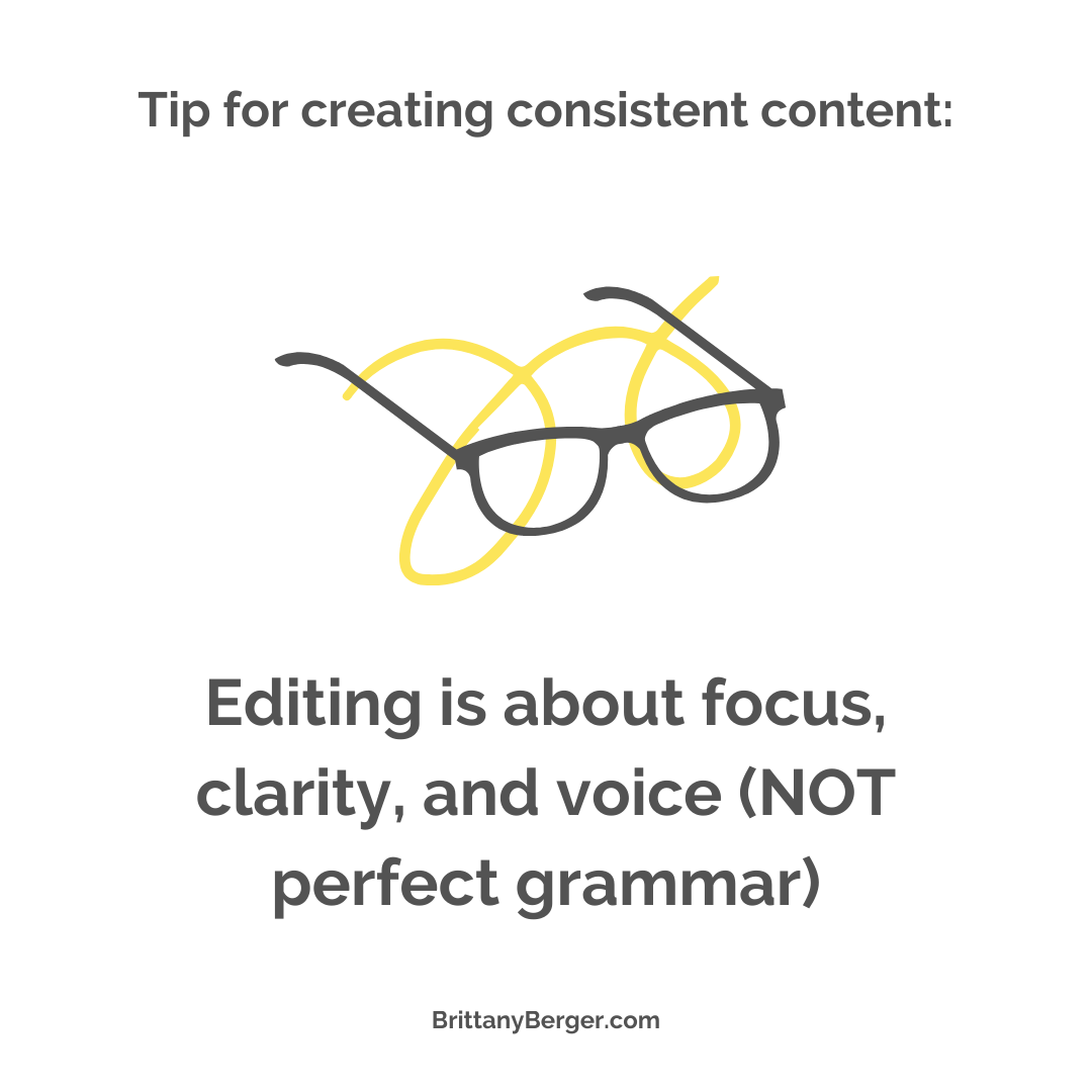 content creation tip - editing is about focus, clarity, and voice...not perfect grammar