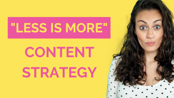 Less is More Content Strategy
