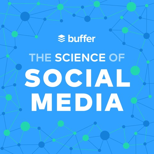 buffer the science of social media podcast