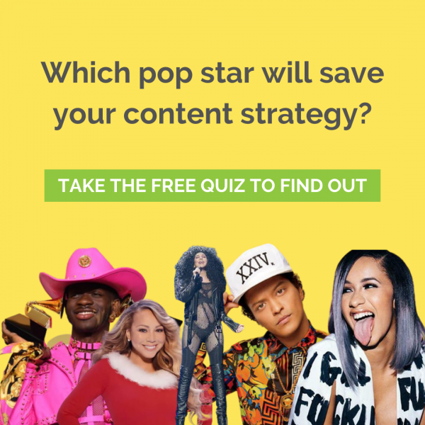 Which pop star will save your content strategy_